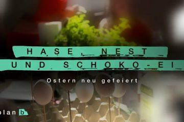 plan b: Hase, Nest und Schoko-Ei – Ostern neu gefeiert