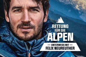 Rettung für die Alpen – Unterwegs mit Felix Neureuther